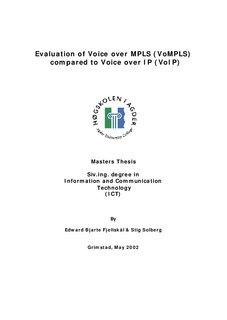 Evaluation of Voice over MPLS (VoMPLS) compared to Voice